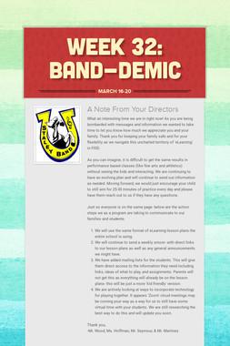 Week 32: Band-Demic