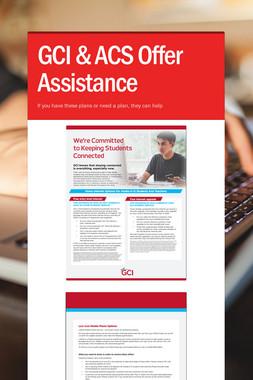 GCI & ACS Offer Assistance