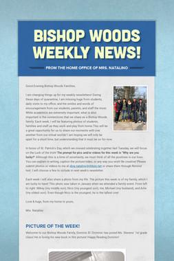 Bishop Woods Weekly News!