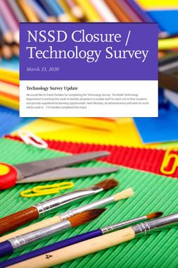 NSSD Closure / Technology Survey