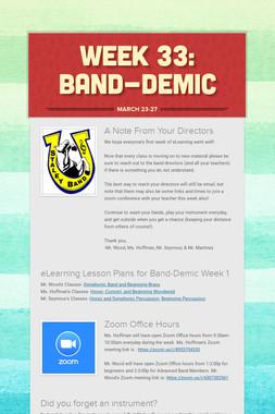 Week 33: Band-Demic
