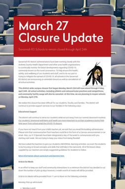 March 27 Closure Update