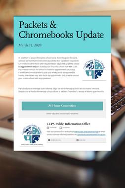 Packets & Chromebooks Update