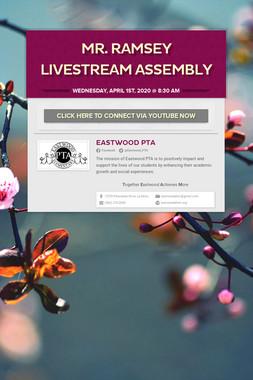 Mr. Ramsey Livestream Assembly