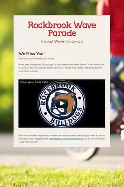 Rockbrook Wave Parade