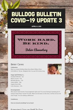 Bulldog Bulletin COVID-19 Update 3