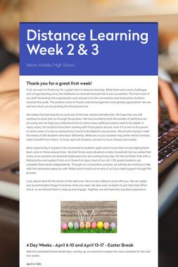 Distance Learning Week 2 & 3