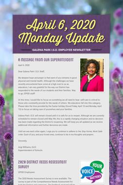 April 6, 2020    Monday Update