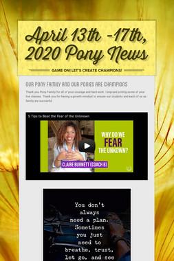 April 13th -17th, 2020 Pony News