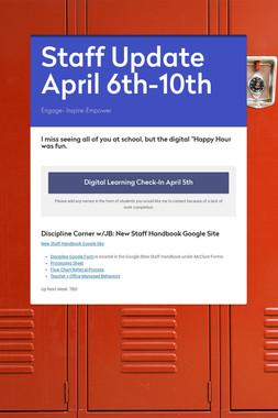 Staff Update April 6th-10th