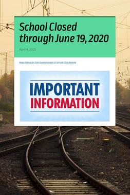 School Closed through June 19, 2020