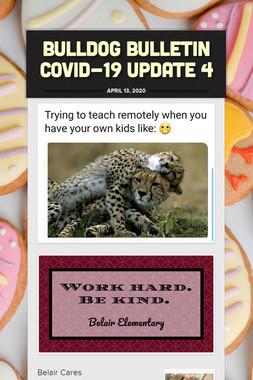 Bulldog Bulletin COVID-19 Update 4