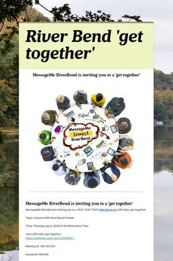 River Bend 'get together'