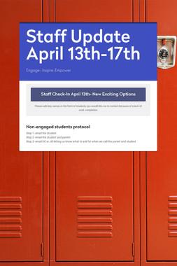 Staff Update April 13th-17th