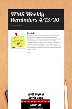 WMS Weekly Reminders 4/13/20