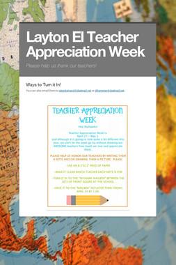 Layton El Teacher Appreciation Week