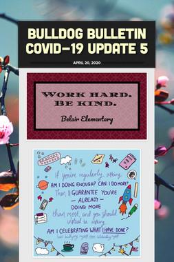 Bulldog Bulletin COVID-19 Update 5