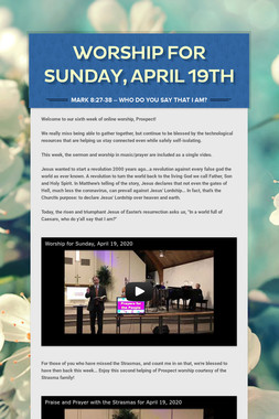 Worship for Sunday, April 19th