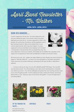April Band Newsletter - Ms. Walker