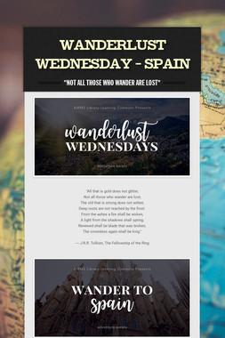 Wanderlust Wednesday - Spain