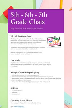 5th - 6th - 7th Grade Chats
