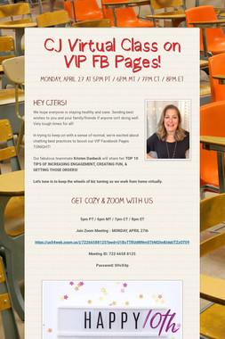 CJ Virtual Class on VIP FB Pages!