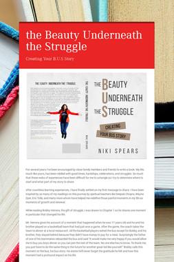 the Beauty Underneath the Struggle
