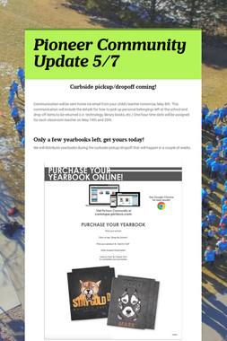 Pioneer Community Update 5/7