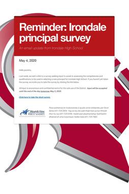 Reminder: Irondale principal survey
