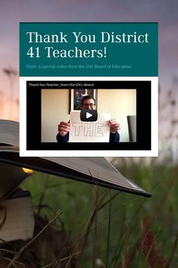 Thank You District 41 Teachers!