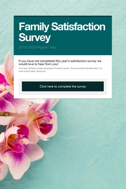 Family Satisfaction Survey