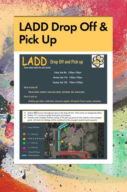 LADD Drop Off & Pick Up