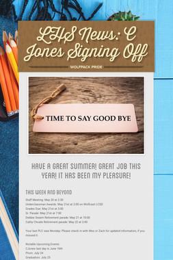 LHS News: C Jones Signing Off