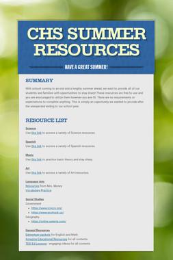 CHS Summer Resources