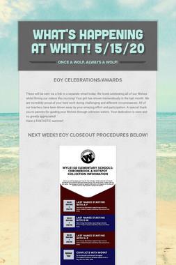 What's Happening at Whitt! 5/15/20