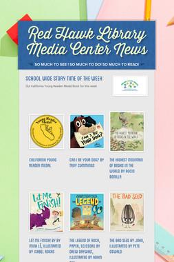 Red Hawk Library Media Center News