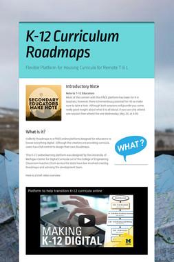 K-12 Curriculum Roadmaps