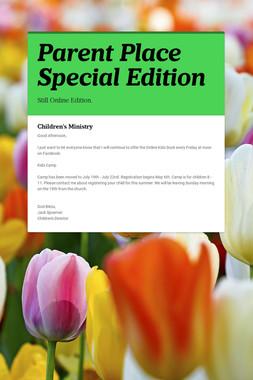 Parent Place  Special Edition