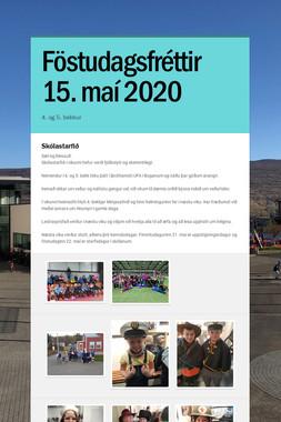 Föstudagsfréttir 15. maí 2020