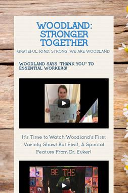 WOODLAND: STRONGER TOGETHER