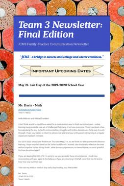 Team 3 Newsletter:  Final Edition