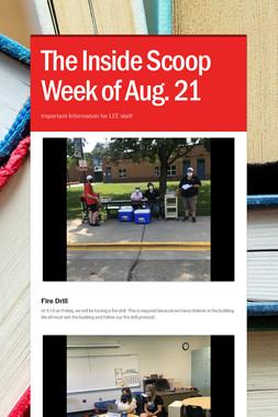 The Inside Scoop Week of Aug. 21