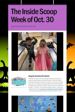 The Inside Scoop Week of Oct. 30