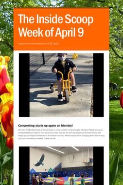 The Inside Scoop Week of April 9