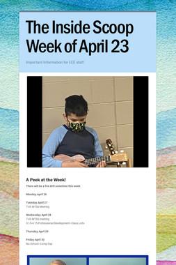 The Inside Scoop Week of April 23