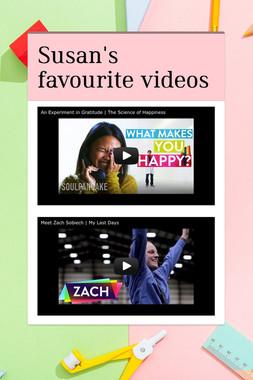 Susan's favourite videos