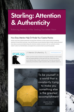 Starling: Attention & Authenticity