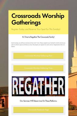 Crossroads Worship Gatherings