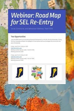 Webinar: Road Map for SEL Re-Entry