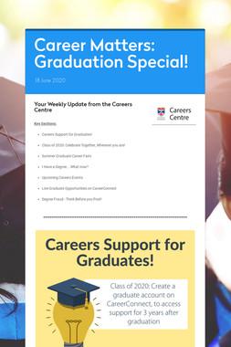 Career Matters: Graduation Special!